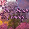 The Dream is Coming中文版